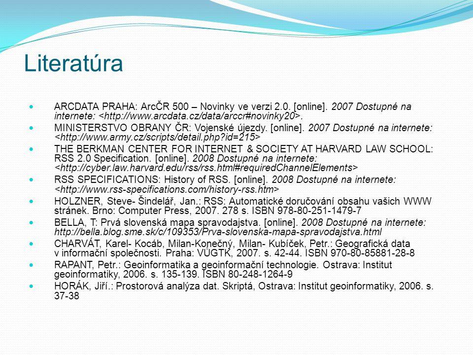 Literatúra ARCDATA PRAHA: ArcČR 500 – Novinky ve verzi 2.0. [online]. 2007 Dostupné na internete: <http://www.arcdata.cz/data/arccr#novinky20>.